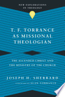 T  F  Torrance as Missional Theologian