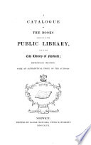A Catalogue of the Books Belonging to the Public Library and to the City Library of Norwich Book