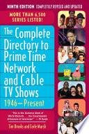 """""""The Complete Directory to Prime Time Network and Cable TV Shows, 1946-Present"""" by Tim Brooks, Earle F. Marsh"""