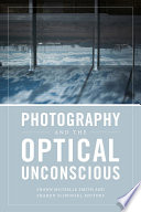 Photography and the Optical Unconscious Book