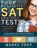 Four Realistic SAT Practice Tests: Two with Answer Explanations