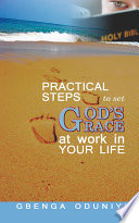 Practical Steps to Set God's Grace at Work in Your Life