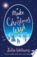 Make A Christmas Wish  A heartwarming  witty and magical festive treat Book PDF