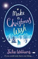 Make A Christmas Wish: A heartwarming, witty and magical festive treat Pdf/ePub eBook