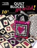 Quilt Blocks Go Wild  Book