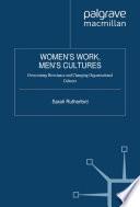 Women s Work  Men s Cultures