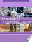 Helping Smokers Quit: A Role for Smokeless Tobacco?