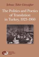 The Politics and Poetics of Translation in Turkey, 1923-1960
