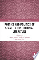 Poetics And Politics Of Shame In Postcolonial Literature