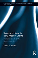 Blood and Home in Early Modern Drama