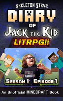 Diary of Jack the Kid - a Minecraft LitRPG - Season 1 Episode 1 (Book 1)
