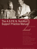 The A S P E N  Nutrition Support Practice Manual