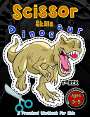 Scissor Skills Dinosaur A Preschool Workbook for Kids