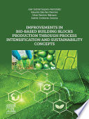 Improvements in Bio Based Building Blocks Production Through Process Intensification and Sustainability Concepts Book
