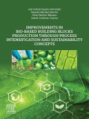 Improvements in Bio Based Building Blocks Production Through Process Intensification and Sustainability Concepts