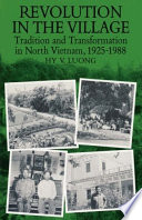 """Revolution in the Village: Tradition and Transformation in North Vietnam, 1925-1988"" by Hy V. Luong"