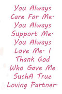 You Always Care For Me  You Always Support Me  You Always Love Me  I Thank God Who Gave Me SuchA True Loving Partner  Book
