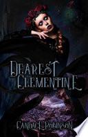 Dearest Clementine  Dark and Romantic Monstrous Tales