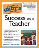 The Complete Idiot s Guide to Success as a Teacher