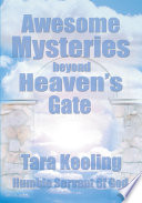 Awesome Mysteries Beyond Heaven S Gate