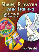 Birds, Flowers and Friends Stained Glass Pattern Book