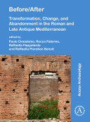 Pdf Before/After: Transformation, Change, and Abandonment in the Roman and Late Antique Mediterranean Telecharger