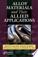 Alloy Materials and Their Allied Applications
