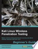 Kali Linux Wireless Penetration Testing: Beginner's Guide