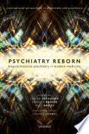 Psychiatry Reborn  Biopsychosocial Psychiatry in Modern Medicine