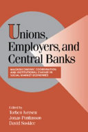 Unions  Employers  and Central Banks
