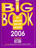 The Big Book of Library Grant Money  2006