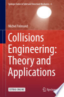 Collisions Engineering  Theory and Applications