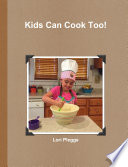 Kids Can Cook Too