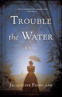 Trouble the Water Pdf/ePub eBook