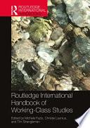 Routledge International Handbook of Working Class Studies