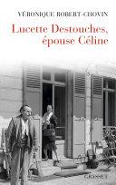 Lucette Destouches, épouse Céline [Pdf/ePub] eBook