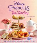 Disney Princess Tea Parties Cookbook  Kids Cookbooks  Gifts for Disney Fans
