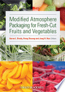 Modified Atmosphere Packaging for Fresh Cut Fruits and Vegetables