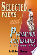 Selected Poems And Pygmalion And Galatea A One Act Play Book PDF