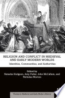 Religion and Conflict in Medieval and Early Modern Worlds