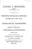 Catalogue Raisonné of German Literature. I. The Classics and Belles-lettres