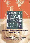 Coming Home to Your Body