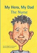 My Hero, My Dad, the Nurse
