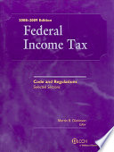 """Federal Income Tax: Code and Regulations-Selected Sections as of June 1, 2008"" by Martin B. Dickinson"
