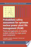 Probabilistic Safety Assessment for Optimum Nuclear Power Plant Life Management (PLiM)