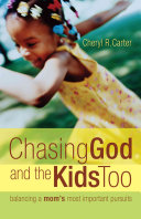 Chasing God and the Kids Too