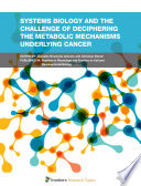 Systems Biology and the Challenge of Deciphering the Metabolic Mechanisms Underlying Cancer