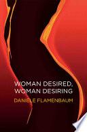Woman Desired, Woman Desiring