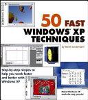 50 Fast Windows XP Techniques
