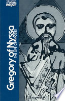 """""""Gregory of Nyssa (CWS)"""" by Saint Gregory (of Nyssa), Grzegorz z Nyssy ((św. ;), Saint Gregory, Bishop of Nyssa, translated with introduction and notes by Abraham J. Malherbe and Everett Ferguson, Gregory Saint Bishop of Nyssa, Abraham J. Malherbe, Everett Ferguson, John Myendorff, Gregorio de Nisa (Santo, ()"""